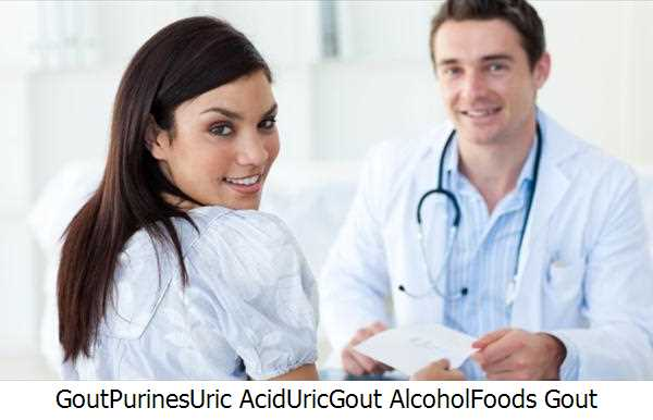 Gout,Purines,Uric Acid,Uric,Gout Alcohol,Foods Gout