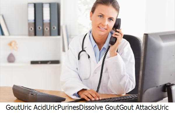 Gout,Uric Acid,Uric,Purines,Dissolve Gout,Gout Attacks,Uric Acid Levels,Gout Natural,Gout Symptoms